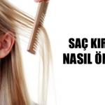 Saç Kırılmalarını Önleme Yöntemleri Nelerdir?